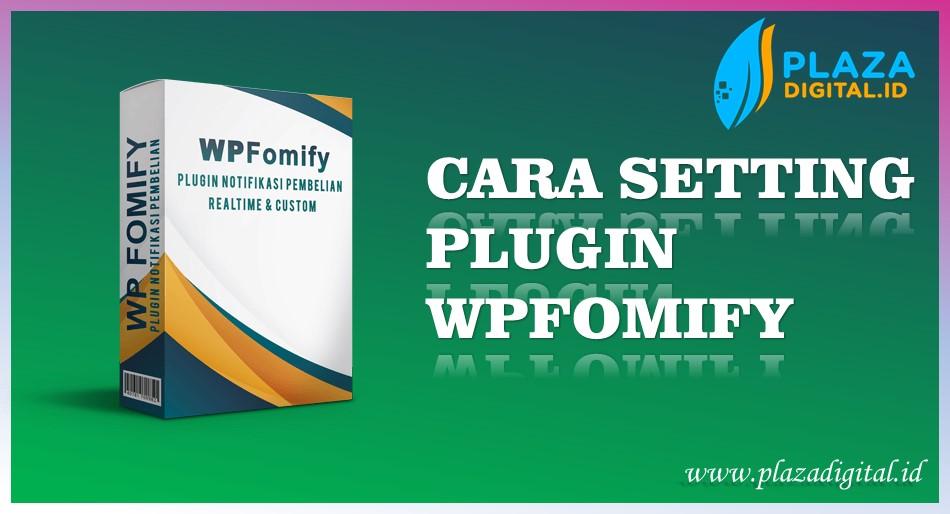 cara setting plugin wpfomify